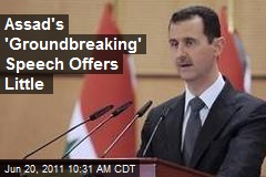Assad's 'Groundbreaking' Speech Offers Little