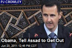Obama, Tell Assad to Get Out