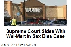 Supreme Court Sides With Wal-Mart in Sex Bias Case