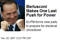 Berlusconi Makes One Last Push for Power