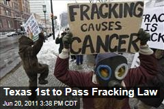 Texas Passes First Anti-Fracking Law: Requires Drillers to Disclose Chemical Use