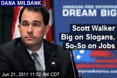 Scott Walker Big on Slogans, So-So on Jobs