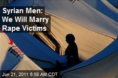 Syrian Men: We Will Marry Rape Victims