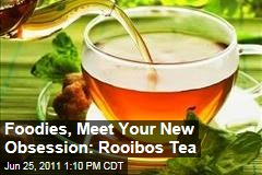 Rooibos Tea: It's the Newest Buzz Product Among Foodies
