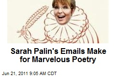 Sarah Palin's Emails Make for Marvelous Poetry