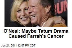 Ryan O'Neal: Tatum Drama May Have Caused Farrah Fawcett's Cancer