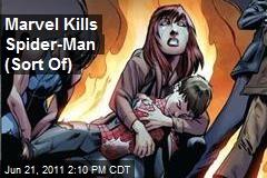 Marvel Kills Spider-Man (Sort Of)