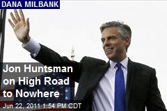 Jon Huntsman on High Road to Nowhere