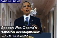 Speech Was Obama's 'Mission Accomplished'