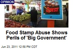 Food Stamp Abuse Shows Perils of 'Big Government'