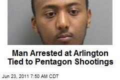 Man Arrested at Arlington Tied to Pentagon Shootings