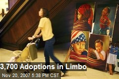 3,700 Adoptions in Limbo
