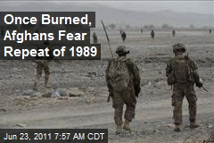 Once Burned, Afghans Fear Repeat of 1989