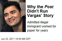 Why the 'Washington Post' Didn't Run Jose Antonio Vargas's Illegal Immigration Story