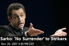 Sarko: 'No Surrender' to Strikers