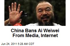 China Bans Ai Weiwei From Media, Internet