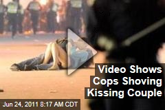 Video: Cops Shoved Kissing Couple, Scott Jones and Alexandra Thomas, at Vancouver Riots