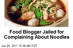 Food Blogger Jailed for Complaining About Noodles