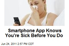 Smartphone App Knows You're Sick Before You Do