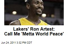 Lakers' Ron Artest to Change Name to 'Metta World Peace'