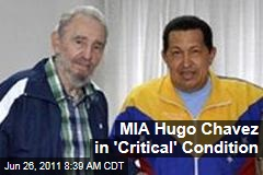 Hugo Chavez in 'Critical' Condition in Cuba