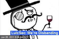 LulzSec: We're Disbanding