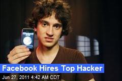 Facebook Hires Top Hacker