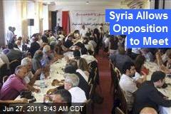 Syria Allows Opposition to Meet