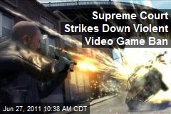 Supreme Court Strikes Down Violent Video Game Ban