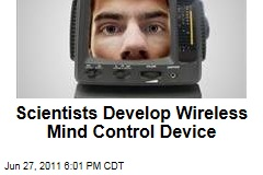Scientists Develop Wireless Mind Control Device