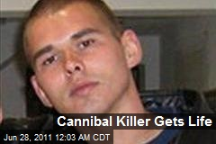 Cannibal Killer Gets Life