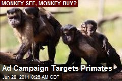 Ad Campaign Targets Primates