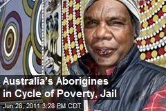 Australia's Aborigine Crisis: New Report Shows High Imprisonment, Uneployement