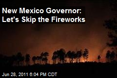 New Mexico Governor: Let's Skip the Fireworks