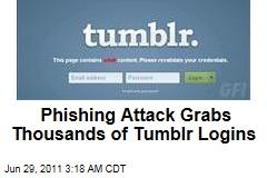 Tumblr Phishing Attack Grabs Thousands of Logins