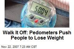 Walk It Off: Pedometers Push People to Lose Weight