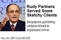 Rudy Partners Served Some Sketchy Clients