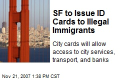 SF to Issue ID Cards to Illegal Immigrants