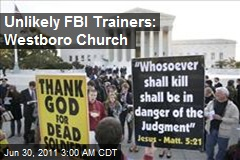 Wacky Westboro Church Invited to FBI Training