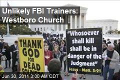 Wacky Westboro Church Invited to FBI Training