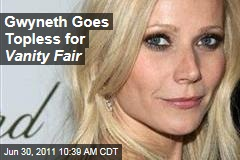 Gwyneth Paltrow Goes Topless for 'Vanity Fair'