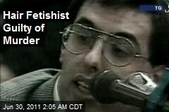 Hair Fetishist Creep Guilty of Murder