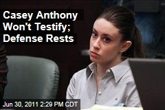 Casey Anthony Skips Testifying, Defense Rests