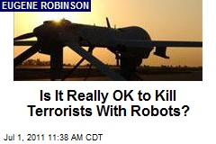 Is It Really Okay to Kill Terrorists With Robots?
