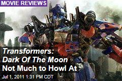 'Transformers: Dark Of The Moon' Reviews: Not Much To Howl At