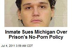 Inmate Sues Michigan Over Prison's No-Porn Policy