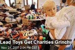 Lead Toys Get Charities Grinchy