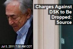 Charges Against Dominique Strauss-Kahn to Be Dropped: Source