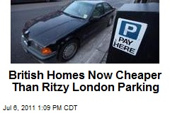 British Homes Now Cheaper Than Ritzy London Parking