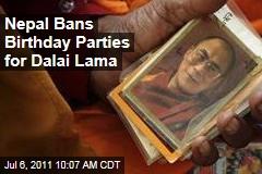 Nepal Bans Tibetan Exiles Celebrations of Dalai Lama's Birthday